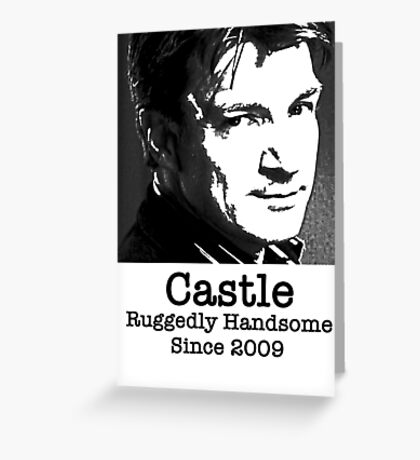 Castle -Ruggedly Handsome Greeting Card