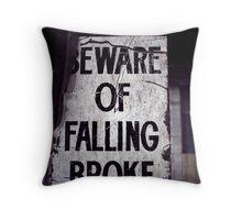 Beware of Falling Broke. Throw Pillow
