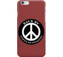 Peace - back by popular demand iPhone Case/Skin
