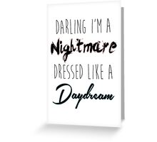 Darling I'm A Nightmare Greeting Card