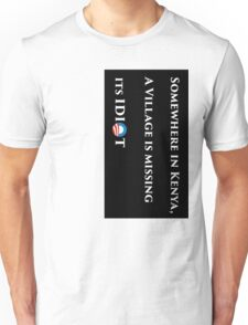 Somewhere in kenya a village is missing its idiot - long Unisex T-Shirt