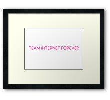 Team Internet Forever! Framed Print