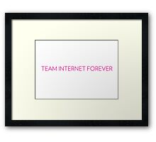 Team Internet Forever! Framed Print