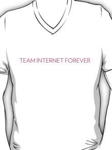 Team Internet Forever! T-Shirt
