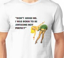 I was born to be awesome 2 Unisex T-Shirt