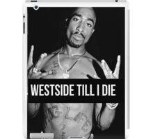 """Tupac """"West Side"""" Quote Supreme iPad Case/Skin"""