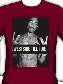 """Tupac """"West Side"""" Quote Supreme T-Shirt"""