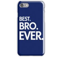BEST. BRO. EVER. iPhone Case/Skin