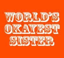 World's okayest sister Kids Tee