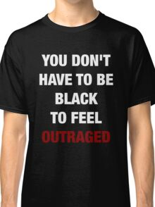 YOU DON'T HAVE TO BE BLACK (I CAN'T BREATHE) Classic T-Shirt