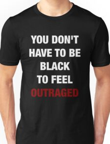 YOU DON'T HAVE TO BE BLACK (I CAN'T BREATHE) Unisex T-Shirt