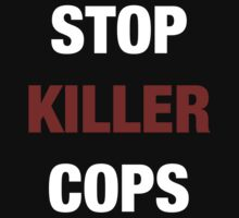 STOP KILLER COPS (I CAN'T BREATHE)  by sayers