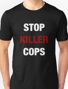 STOP KILLER COPS (I CAN'T BREATHE)  T-Shirt