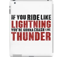 The place beyond the pines If you ride like lightning iPad Case/Skin