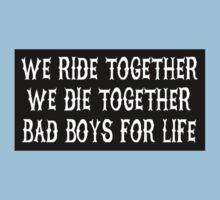 We Ride Together We Die together Bad boys for life (black) Kids Clothes