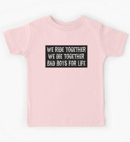 We Ride Together We Die together Bad boys for life (black) Kids Tee