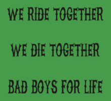 We Ride Together We Die together Bad boys for life One Piece - Short Sleeve