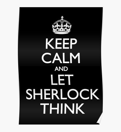 Keep Calm and Let Sherlock Think Poster