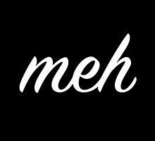 The Cursive Meh Mug (black mug) by bensparrow