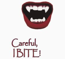 Careful, I BITE! T-Shirt