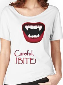 Careful, I BITE! Women's Relaxed Fit T-Shirt