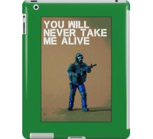 You'll never take me alive, by Tim Constable iPad Case/Skin