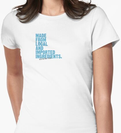ingredients: local and imported Womens Fitted T-Shirt