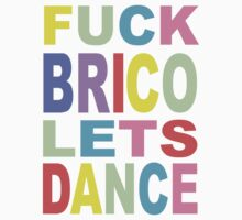 LETS DANCE by Brico