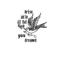 Arise and be all that you dreamed by sophiafashion