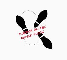 Murder on the Dance Floor Unisex T-Shirt