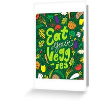 Eat Your Veggies Greeting Card