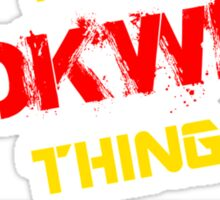 It's A WOKWICZ thing, you wouldn't understand !! Sticker