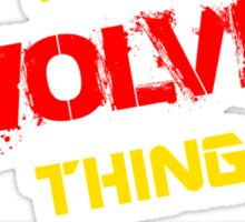 It's A WOLVIN thing, you wouldn't understand !! Sticker