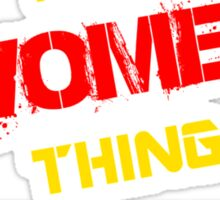 It's A WOMEN thing, you wouldn't understand !! Sticker