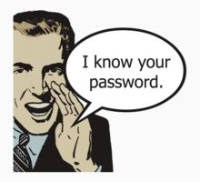 I Know Your Password by blackjack