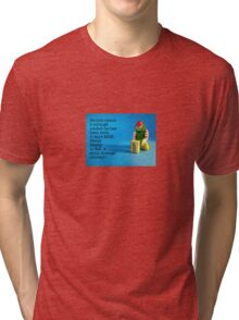 MRE- Meals Ready to Eat. A truly strange concept for Ronnie! Tri-blend T-Shirt