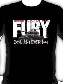 Best job i Ever had T-Shirt