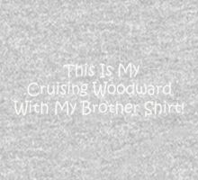 This Is My Cruising Woodward With My Brother Shirt One Piece - Short Sleeve