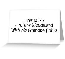 This Is My Cruising Woodward With My Grandpa Shirt Greeting Card