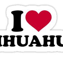 I love Chihuahuas Sticker