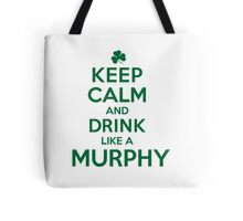 Funny 'Keep Calm and Drink Like a Murphy' St. Patrick's Day T-Shirt and Gifts Tote Bag