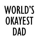 World's okayest dad by Zamosa