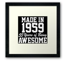 Funny 'Made in 1959, 55 Years of Being Awesome' T-Shirt and Gifts Framed Print