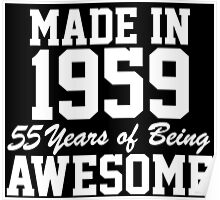 Funny 'Made in 1959, 55 Years of Being Awesome' T-Shirt and Gifts Poster