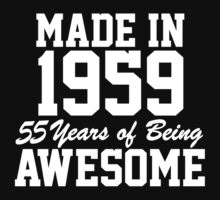 Funny 'Made in 1959, 55 Years of Being Awesome' T-Shirt and Gifts by Albany Retro