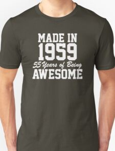 Funny 'Made in 1959, 55 Years of Being Awesome' T-Shirt and Gifts T-Shirt