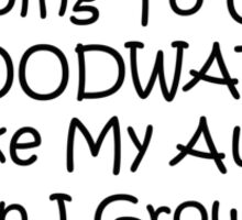 Im Going To Cruise Woodward Like My Aunt When I Grow Up Sticker