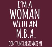Funny 'I'm a Woman With an M.B.A. Don't Underestimate Me.' T-Shirt and Gifts by Albany Retro