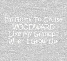 Im Going To Cruise Woodward Like My Grandpa When I Grow Up Kids Tee