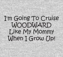 Im Going To Cruise Woodward Like My Mommy When I Grow Up Kids Tee